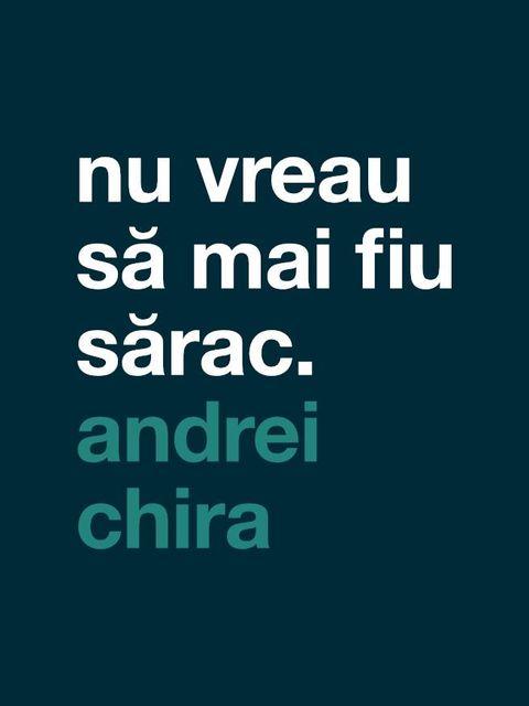 Nu vreau sa mai fiu sarac Andrei Chira